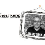 Who are our master craftsmen: Dan McGuckian